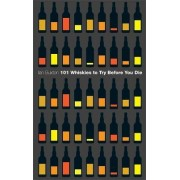 101 Whiskies to Try Before You Die by Ian Buxton