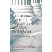 The Global Future of Higher Education and the Academic Profession by Philip G. Altbach