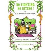 No Fighting, No Biting by Else Holmelund Minarik