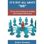 It's Not All about Me by Robin Dreeke