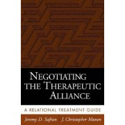 Negotiating the Therapeutic Alliance by Jeremy D. Safran