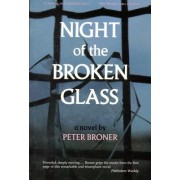 The Night of the Broken Glass by Peter Broner