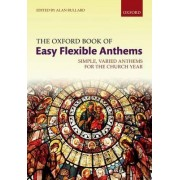 The Oxford Book of Easy Flexible Anthems by Alan Bullard