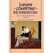 Japan's Competing Modernities by Sharon Minichiello