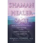 Shaman, Healer, Sage by Alberto Villoldo