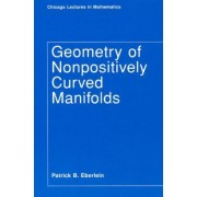 Geometry of Nonpositively Curved Manifolds by Patrick B. Eberlein