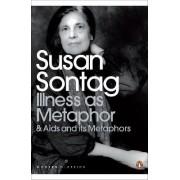 Illness as Metaphor and AIDS and Its Metaphors: AND AIDS and Its Metaphors by Susan Sontag