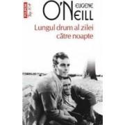 Lungul drum al zilei catre noapte - Eugene O Neill