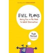 Evil Plans by Hugh Macleod