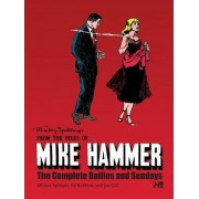 Mickey Spillane's from the Files of...Mike Hammer: The Complete Dailies and Sundays: Volume 1 by Ed Robbins