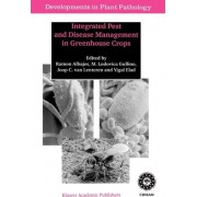 Integrated Pest and Disease Management in Greenhouse Crops by Ramon Albajes