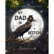My Dad Is a Witch