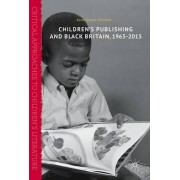 Children's Publishing and Black Britain, 1965-2015 by Karen Sands-O'Connor