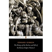 The History Of The Decline And Fall Of The Roman Empire 1: v. 1 (Penguin Classics)