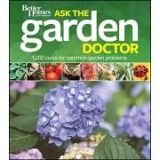 Better Homes & Gardens Ask the Garden Doctor by Better Homes & Gardens