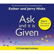 Ask And It Is Given (Part I) by Esther Hicks