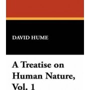A Treatise on Human Nature, Vol. 1 by David Hume