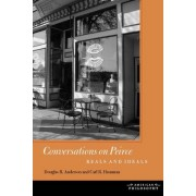 Conversations on Peirce by Douglas R. Anderson