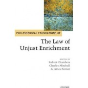 Philosophical Foundations of the Law of Unjust Enrichment by Robert Chambers