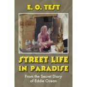 Street Life in Paradise: From the Secret Diary of Eddie Ocean