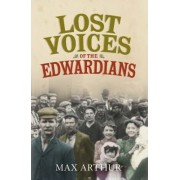 Lost Voices of the Edwardians by Max Arthur