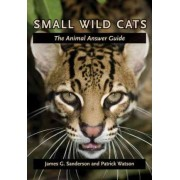 Small Wild Cats by James G. Sanderson