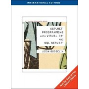 ASP.NET Programming with C# & SQL Server, International Edition by Don Gosselin