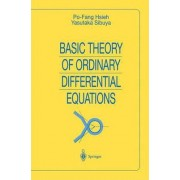Basic Theory of Ordinary Differential Equations by P.F. Hsieh