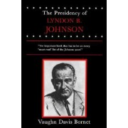 The Presidency of Lyndon B. Johnson by Vaughn Davis Bornet