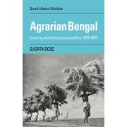 Agrarian Bengal by Sugata Bose