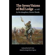 The Seven Visions of Bull Lodge by George P. Horse Capture