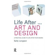 Life After... Art and Design by Sally Longson