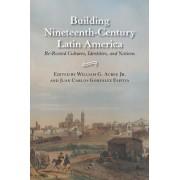Building Nineteenth-Century Latin America by William G Acree Jr