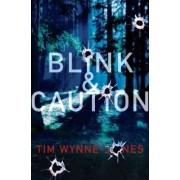 Blink & Caution by Wynne-Jones Tim