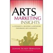 Arts Marketing Insights by Joanne Scheff Bernstein