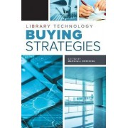 Library Technology Buying Strategies by Marshall Breeding