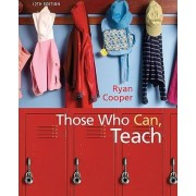 Those Who Can, Teach by Kevin Ryan