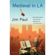 Medieval in La by Jim Paul