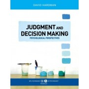 Judgment and Decision Making by David Hardman