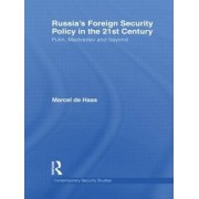 Russia's Foreign Security Policy in the 21st Century by Marcel DeHaas