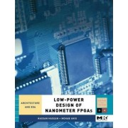 Low-Power Design of Nanometer FPGAs by Hassan Hassan