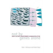Not by Genes Alone by Peter J. Richerson