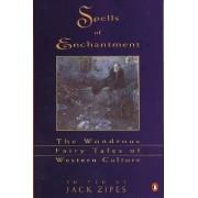 Spells of Enchantment by Jack David Zipes