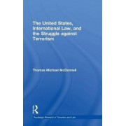 The United States, International Law, and the Struggle against Terrorism by Thomas McDonnell