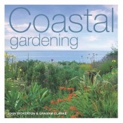 Coastal Gardening by John Bickerton
