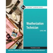 Weatherization Technician Level 1 by Nccer
