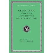 Greek Lyric: Anacreontea - Choral Lyric from Olympus to Alcman v. 2 by D. A. Campbell