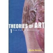 Theories of Art: From Plato to Winckelmann Volume 1 by Moshe Barasch