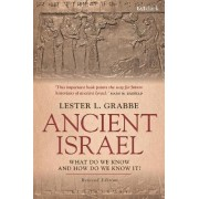 Ancient Israel: What Do We Know and How Do We Know it? by Lester L. Grabbe
