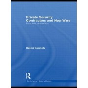 Private Security Contractors and New Wars by Kateri Carmola